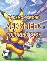 Pokemon Sword And Shield Coloring Book: Pokemon Sword And Shield Coloring Book. Pokemon Coloring Books For Boys Ages 8-12. Awesome Pokemon Coloring Bo