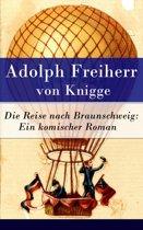Die Reise nach Braunschweig: Ein komischer Roman - Vollständige Ausgabe