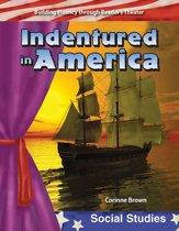 Indentured in America