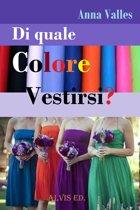 Di Quale Colore Vestirsi?