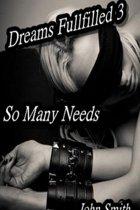 Dreams Fulfilled- 3- So Many Needs