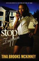 Fool, Stop Trippin'