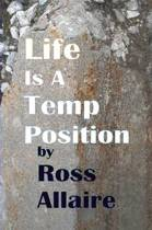 Life is a Temp Position