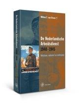 De Nederlandsche Arbeidsdienst 1940-1945