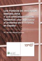 Los fondos de inversion inmobiliaria y los arrendamientos urbanos: otra alternativa al problema de la vivienda en España