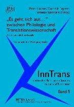 es Geht Sich Aus... Zwischen Philologie Und Translationswissenschaft