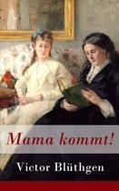 Mama kommt! - Vollständige Ausgabe