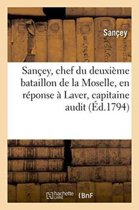San�ey, Chef Du Deuxi�me Bataillon de la Moselle, En R�ponse � Laver, Capitaine Audit