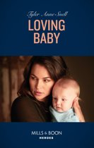 Loving Baby (Mills & Boon Heroes) (The Protectors of Riker County, Book 4)