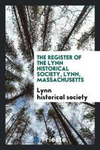The Register of the Lynn Historical Society, Lynn, Massachusetts