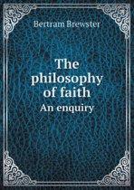 The Philosophy of Faith an Enquiry