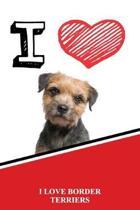 I Love Border Terriers