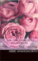 Mr. Darcy's Secret Engagement: A Pride and Prejudice Sensual Intimate Trilogy