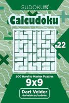 Sudoku Calcudoku - 200 Hard to Master Puzzles 9x9 (Volume 22)