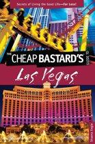 Cheap Bastard's™ Guide to Las Vegas
