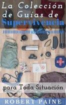 La Coleccion de Guías de Supervivencia para Toda Situacion