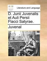 D. Junii Juvenalis Et Auli Persii Flacci Satyrae.