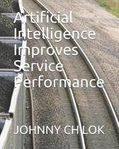 Artificial Intelligence Improves Service Performance