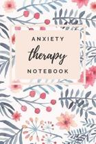 Anxiety Therapy Notebook