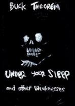 Under Your Sleep and other weaknesses