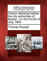 Oration Delivered Before the City Authorities of Boston