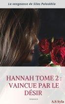 Hannah : ( Vaincue par le désir - La vengeance de Silas PoloskhÏa )