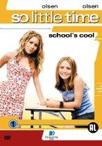 So Little Time 1 - School 's Cool (dvd)