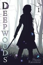 Deepwoods: Deepwoods Saga Book 1