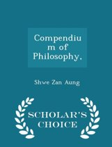 Compendium of Philosophy, - Scholar's Choice Edition