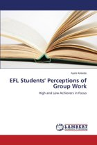 Efl Students' Perceptions of Group Work