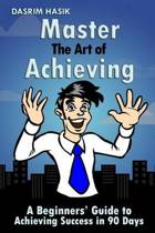 Master the Art of Achieving