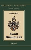 Otto F rst Von Bismarck - Zw lf Bismarcks