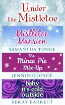 Under The Mistletoe: Mistletoe Mansion / The Mince Pie Mix-Up / Baby It's Cold Outside