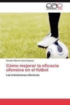 Como Mejorar La Eficacia Ofensiva En El Futbol