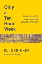 Only a Ten Hour Week
