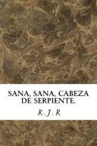 Sana, Sana, Cabeza de Serpiente.