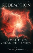 Redemption: Jacob Rises From The Ashes!
