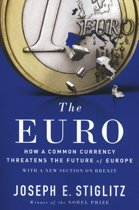 The Euro - How a Common Currency Threatens the Future of Europe
