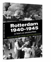 Rotterdam 1940-1945 In Foto'S En Amateurfilms