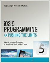 Wiley iOS 5 Programming Pushing the Limits: Developing Extraordinary Mobile Apps for Apple iPhone, iPad, and iPod Touch