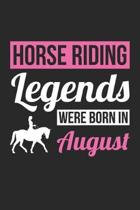 Horse Notebook - Horse Legends Were Born In August - Horse Journal - Birthday Gift for Equestrian