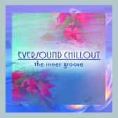 Eversound Chillout: The Inner Groove