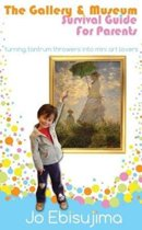 The Gallery & Museum Guide for Parents