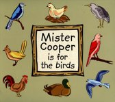 Mister Cooper Is for the Birds