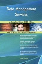 Data Management Services a Complete Guide - 2020 Edition