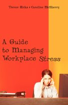A Guide to Managing Workplace Stress