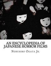 An Encyclopedia of Japanese Horror Films