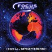 Focus 8.5/Beyond The..