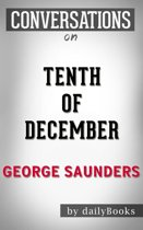 Conversations on Tenth of December By George Saunders