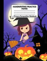 Handwriting Practice Paper Notebook Primary Composition Notebook: Awesome Halloween Gifts for Girls and Women: Cute Purple Halloween Girl on Broom, Jo